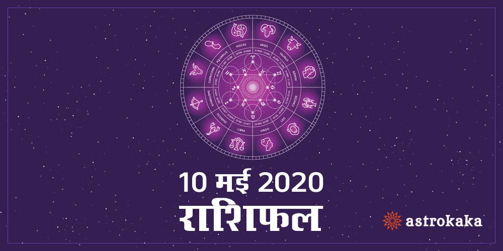 Daily Horoscope 10 May 2020 Rashifal