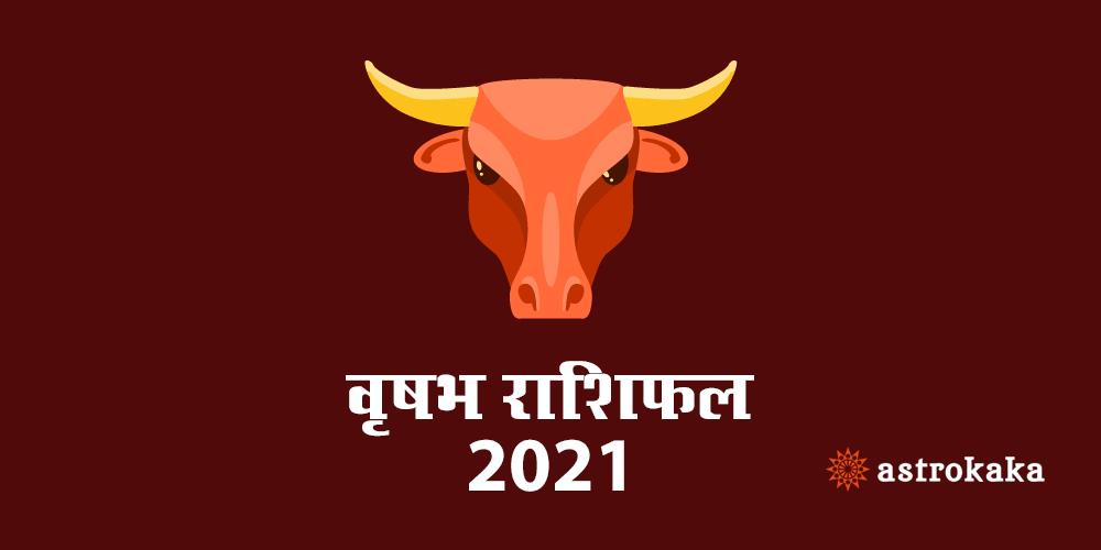 yearly vrishabha (taurus) horoscope 2021 in hindi